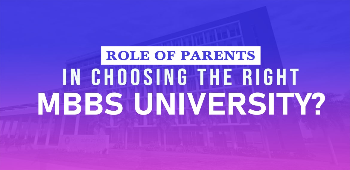 Role of Parents in choosing the right MBBS university
