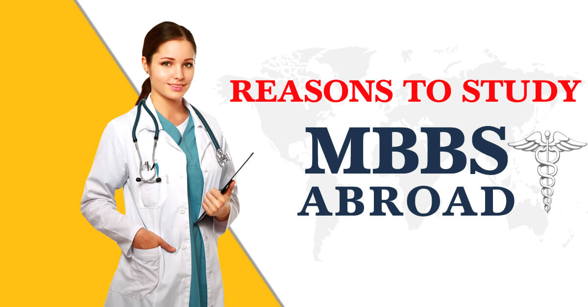 Reasons To Study MBBS Abroad