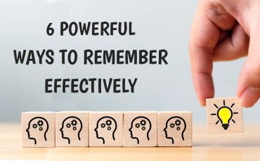 6 powerful ways to remember effectively