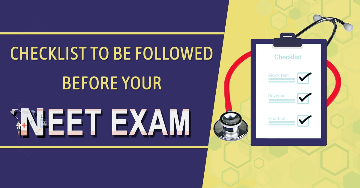Checklist To Be Followed Before Your NEET Exam