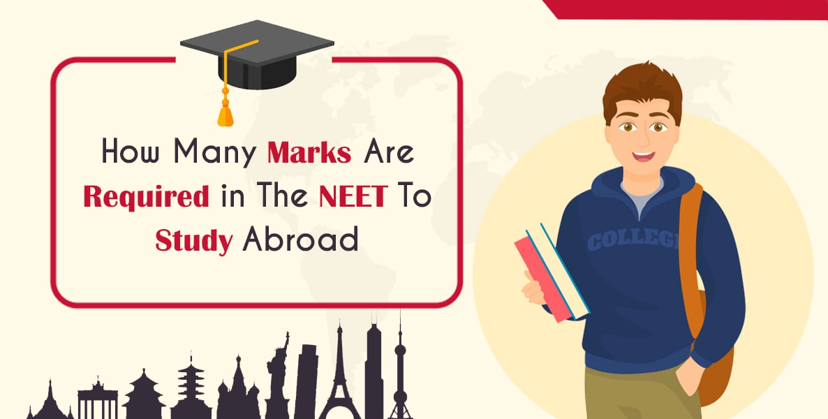 How Much Score Is Important In The NEET For An MBBS Abroad