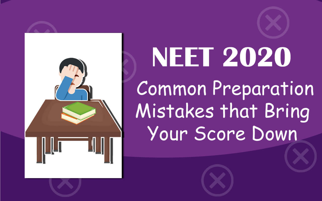 Preparation Mistakes Of NEET That Bring Your Score Down