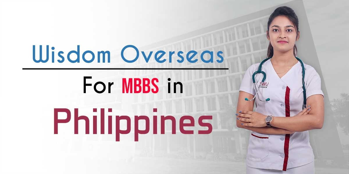 Why Wisdom Overseas For MBBS In Philippines