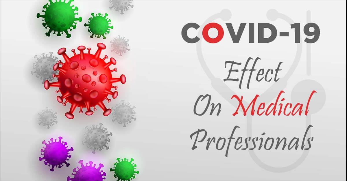 COVID -19 Effect on Medical Professionals